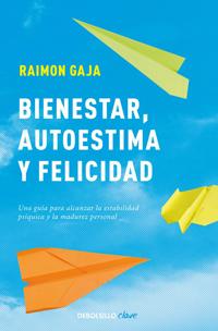 Portada de Bienestar, autoestima y felicidad, de Raimon Gaja