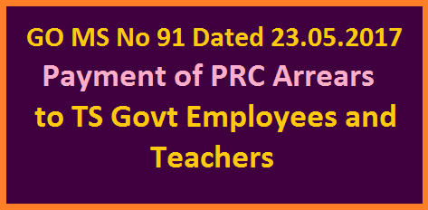 GO MS No 91 Payment of PRC Arrears To Telangana Employees Order Issued  Telangana Government Issued orders to pay PRC arrears to employees and teachers in 18 installments along with monthly salaries. Pay Revison commission Public Services - Revised Pay Scales, 2015 - Payment of Arrears for the period from 02.06.2014 to 28.02.2015 – Orders - Issued. go-ms-no-91-payment-of-prc-arrears-to-telangana-employees