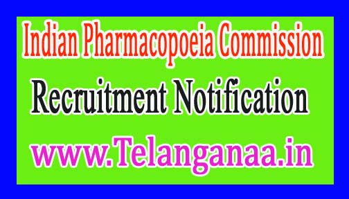 Indian Pharmacopoeia CommissionIPC Recruitment Notification 2017
