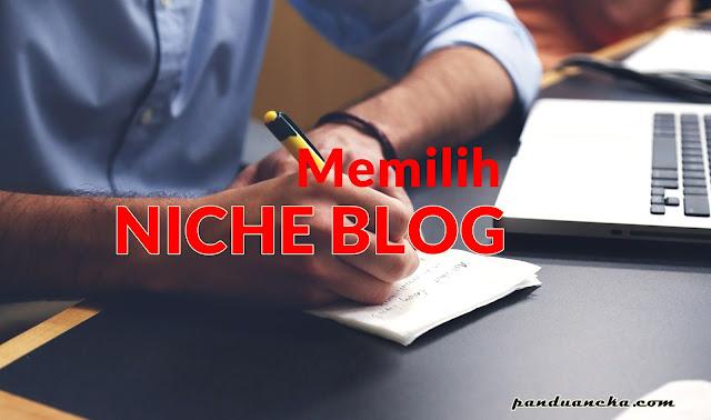 cara memilih niche blog yang tepat untuk blog dan bisnis online anda