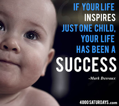 Quotes child life with photos: If your life inspires just one child, your life has been a success