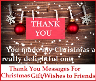 Christmas Thank You Messages Thank You Messages For Christmas Gift Wishes To Friends