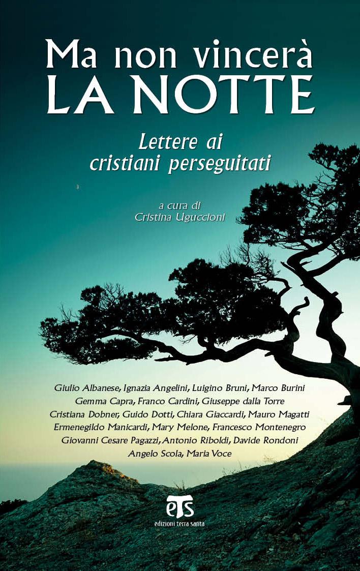 Ma non vincerà la notte - Lettere ai cristiani perseguitati