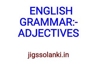 ENGLISH GRAMMAR:- ADJECTIVES NOTE