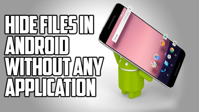 How to hide files in android without any applications