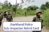 jharkhand police sub inspector admit card 2017 - 2018