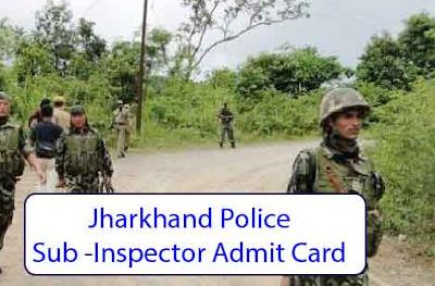jharkhand police sub inspector admit card 2017 - 2018