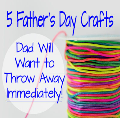 If you're searching for ideas for Father's Day crafts that will go straight in the trash, look no further.  {posted @ Unremarkable Files}