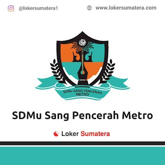 Lowongan Kerja Metro: SD Muhammadiyah Sang Pencerah Metro Juni 2021