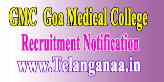 GMC (Goa Medical College) Recruitment Notification 2016 gmc.goa.gov.in Post Apply
