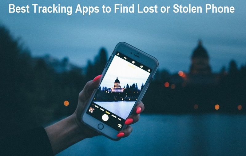 Best Tracking Apps to Find Lost or Stolen Phone