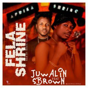 [Music] Juwalin Ft Sbrown – Fela Shrine