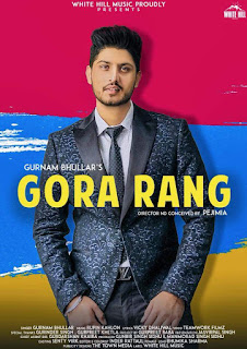 Gora Rang Lyrics – Gurnam Bhullar Song