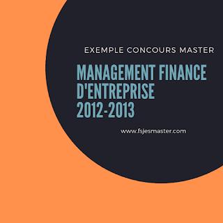 Exemple Concours Master Management Finance d'Entreprise 2012-2013 - Fsjes Settat