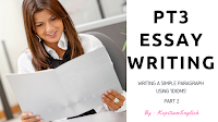 PT3 ESSAY WRITING (PART 2)