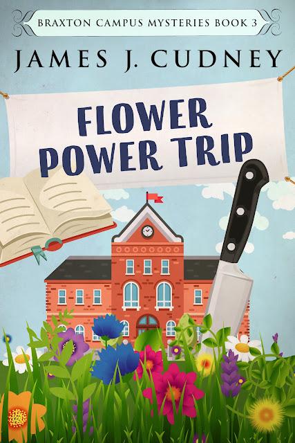 Flower Power Trip (Braxton Campus Mysteries Book 3) by James J. Cudney