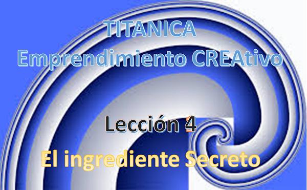 Lección 4: El Ingrediente Secreto de un emprendimiento exitoso