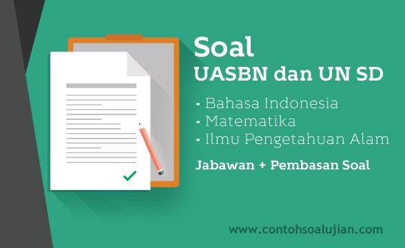 Soal UASBN SD 2018