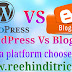 WordPress VS Blogger Me Best Platform Konsa Hai