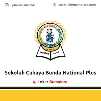 Lowongan Kerja Pekanbaru: Sekolah Cahaya Bunda National Plus Juni 2021