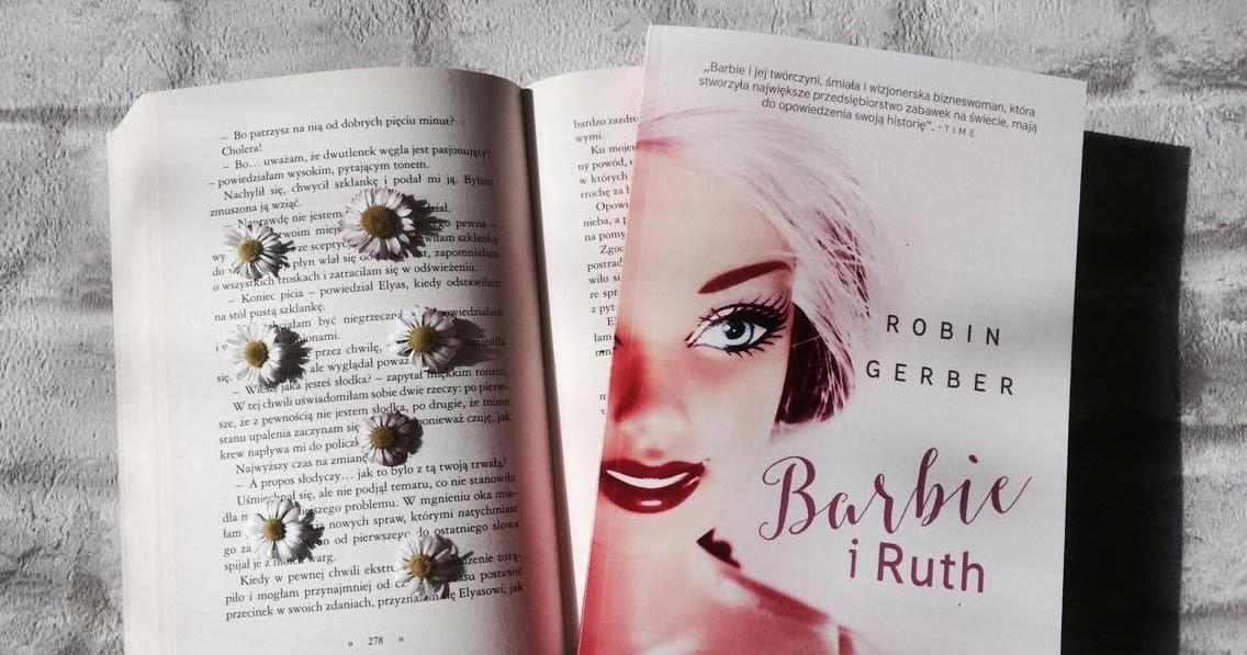 Goszaczyta Quot Barbie I Ruth Quot Robin Gerber border=
