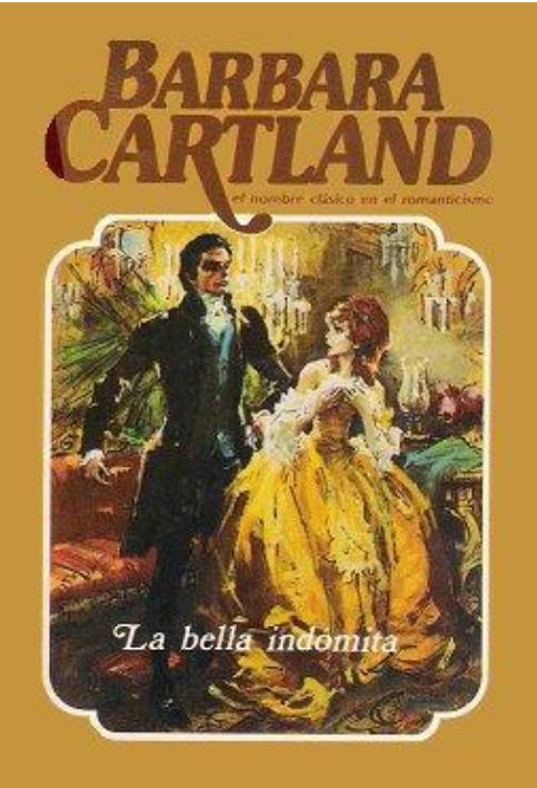 La Bella Indómita – Barbara Cartland