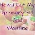 How I cut my food Bill and waistline