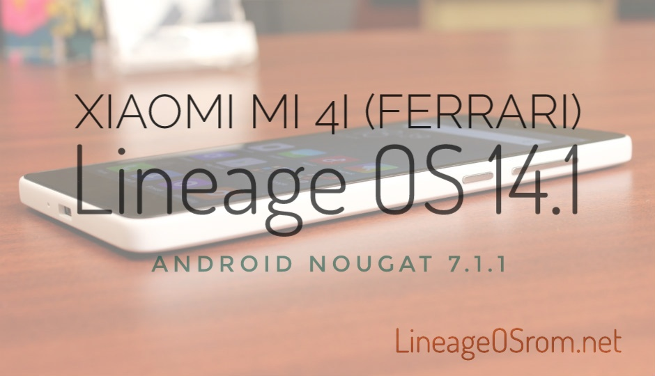 Download Lineage OS 14.1 for Xiaomi Mi4i (ferrari)