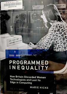 Programmed Inequality: How Britain Discarded Women Technologists and Lost Its Edge in Computing by Marie Hicks