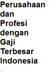 perusahaan dan pekerjaan dengan gaji terbesar di indonesia