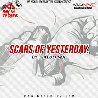 Scars of yesterday [By Ikeoluwa]
