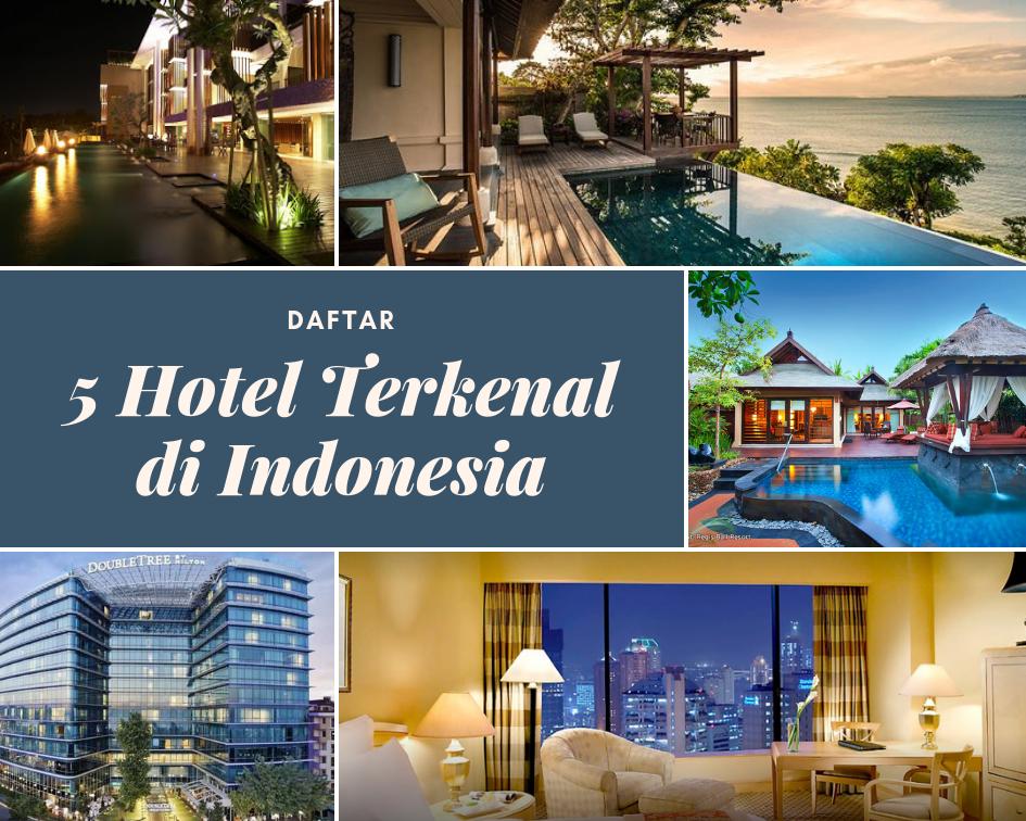 Inilah 5 Daftar Hotel Terkenal di Indonesia yang Dikenal ...