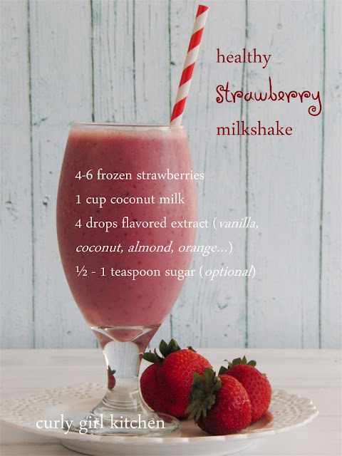 http://www.curlygirlkitchen.com/2013/07/healthy-strawberry-milkshake.html