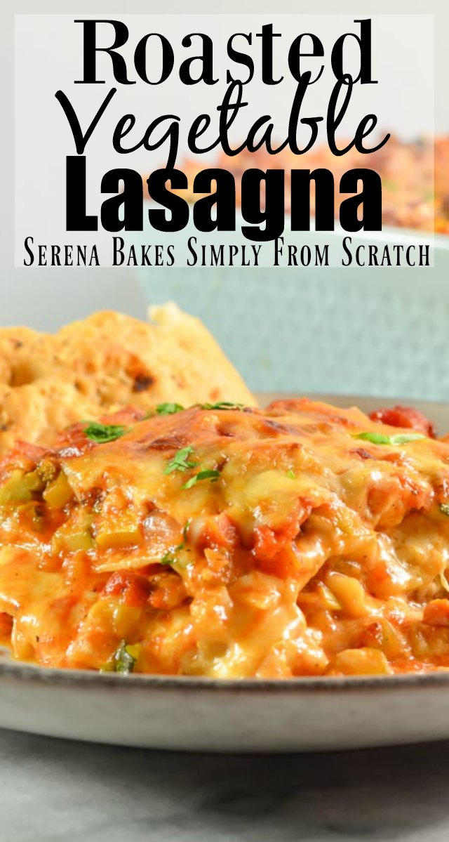 Roasted Vegetable Lasagna recipe is loaded with veggies, creamy white sauce, and plenty of cheese. It's a great vegetarian casserole or for meatless Monday. A great addition to Christmas dinner from Serena Bakes Simply From Scratch.