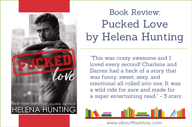 Book Review: Pucked Love by Helena Hunting | About That Story