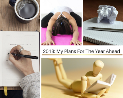 2018: My Plans For The Year Ahead