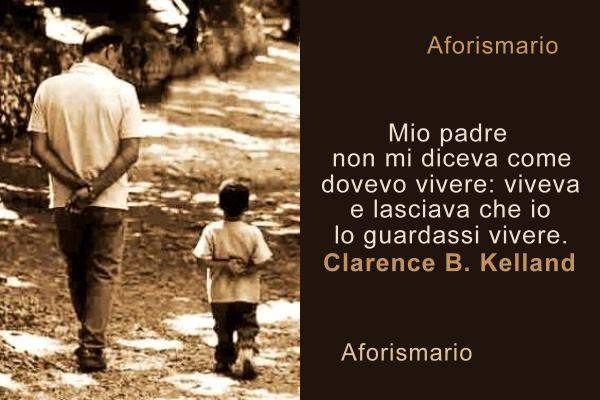 Ben noto Aforismario®: Papà - Le frasi più belle sulla Paternità PE33