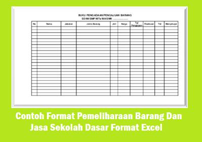 Contoh Format Pemeliharaan Barang Dan Jasa Sekolah Dasar Format Excel