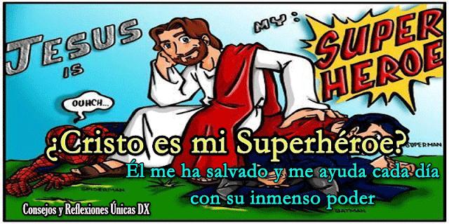 Sabías que cristo es mi superhéroe
