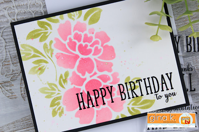Happy Birthday card by Juliana Michaels featuring Grand Greeting Stamp Set by Gina K Designs and Two Color Stenciling Technique