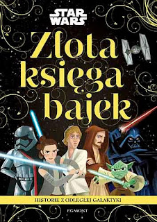 """""""Złota księga bajek. Star Wars. Historie z odległej galaktyki"""" - recenzja"""