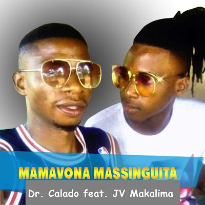 Dr. Calado feat. JV Makalima - Mamavona Massinguita (2019) [Marrabenta] | Download Mp3