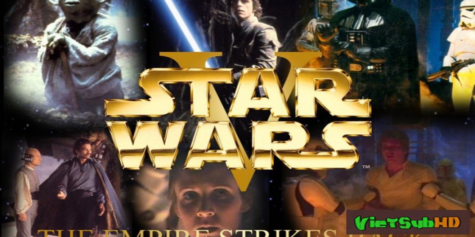 Phim Chiến Tranh Giữa Các Vì Sao (phần 5): Đế Chế Phản Công VietSub HD | Star Wars: Episode V - The Empire Strikes Back 1980