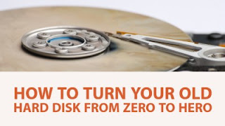 How To Turn Your old Hard disk From Zero To Hero