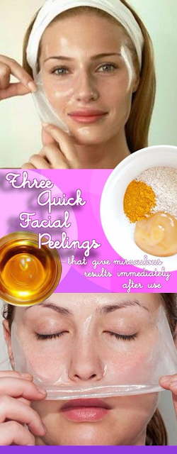 THREE QUICK FACIAL PEELINGS THAT GIVE MIRACULOUS RESULTS IMMEDIATELY AFTER USE
