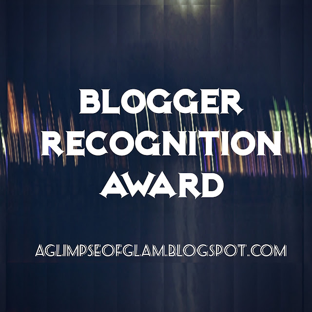 Blogger Recognition Award - Andrea Tiffany A Glimpse of Glam