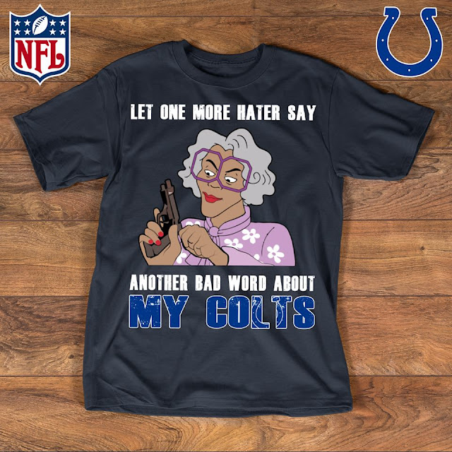 Indianapolis Colts - Let One More Mater Say Another Bad Word About Shirt