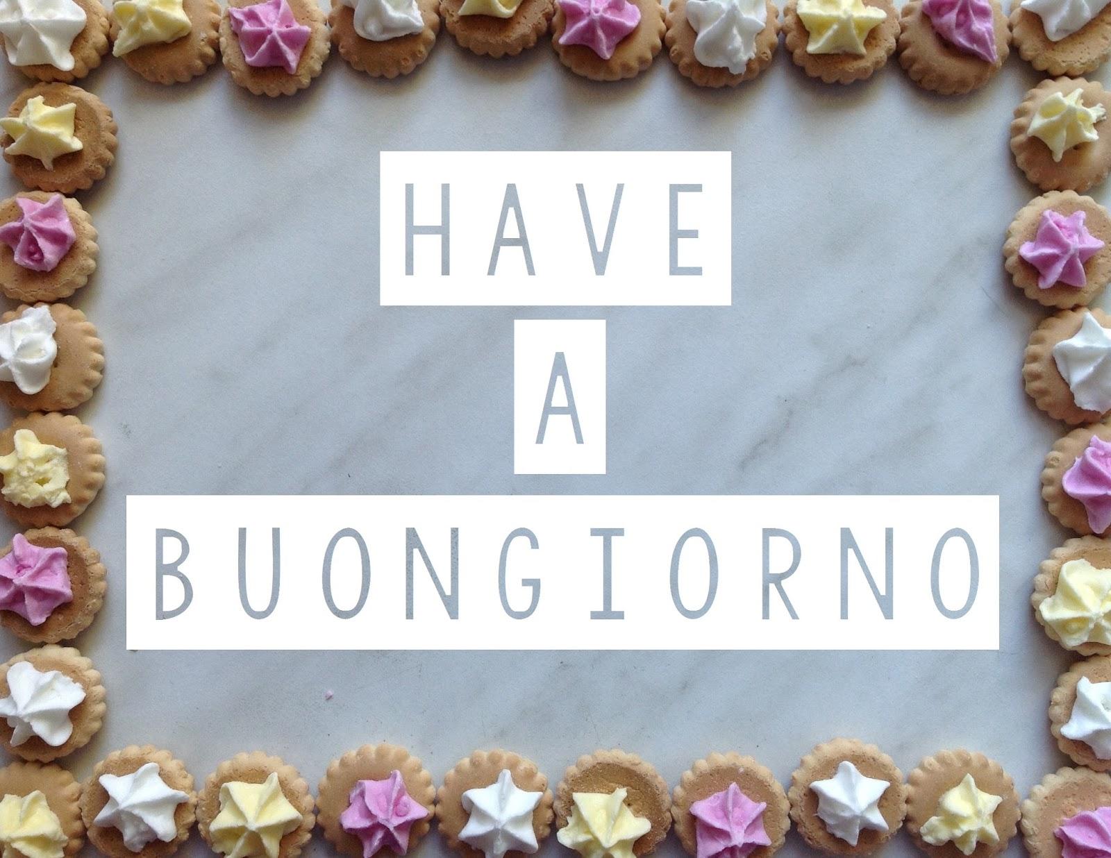 Have a buongiorno