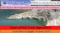 Tehri Hydro Development Corporation Ltd Recruitment – 45 Trade Apprentices
