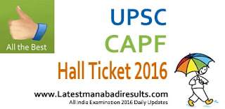 UPSC CAPF Admit Card 2016, UPSC CAPF AC Hall Ticket 2016, Download e-Admit Card for CAPF AC